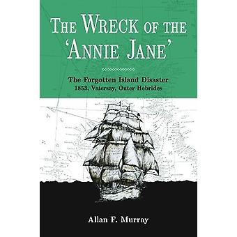 The Wreck of the 'Annie Jane' by Allan F. Murray - 9780861524129 Book