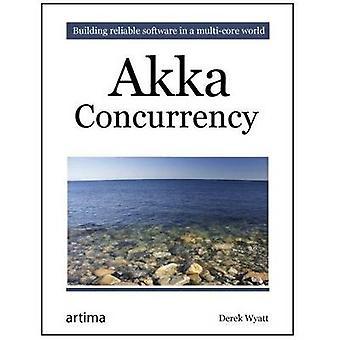 AKKA Concurrency by Derek Wyatt - 9780981531663 Book
