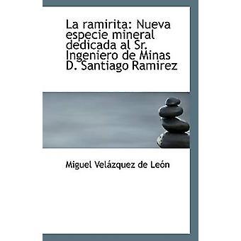 La Ramirita - Nueva Especie Mineral Dedicada Al Sr. Ingeniero de Minas