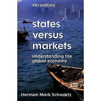 States Versus Markets - Understanding the Global Economy by States Ver