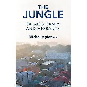 The Jungle - Calais's Camps and Migrants by The Jungle - Calais's Camps