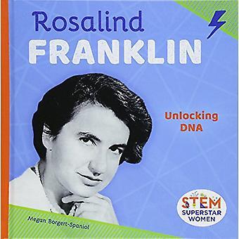 Rosalind Franklin - Unlocking DNA by Megan Borgert-Spaniol - 978153211