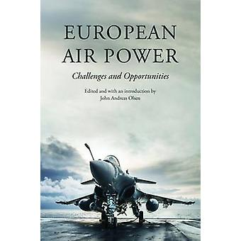 European Air Power - Challenges and Opportunities by Henrik R. Dam - J