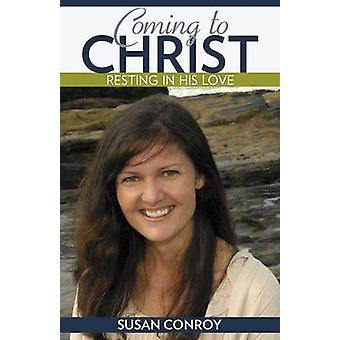 Coming to Christ by Susan Conroy - 9781612787817 Book