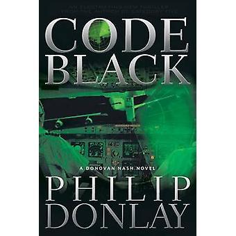 Code Black - A Donovan Nash Thriller by Philip Donlay - 9781608091959