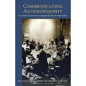 Communicating Anthroposophy - The Course for Speakers to Promote the I