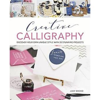 Creative Calligraphy - Discover Your Own Unique Style with 20 Stunning