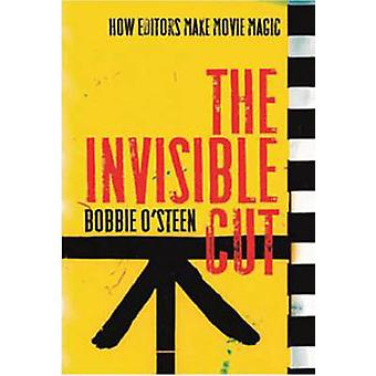 The Invisible Cut - How Editors Make Movie Magic by Bobbie O'Steen - 9