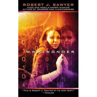 WWW - Wonder by Robert J Sawyer - 9781937007362 Book