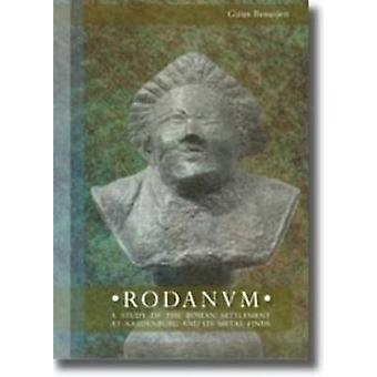 Rodanum - A Study of the Roman Settlement at Aardenburg and Its Metal