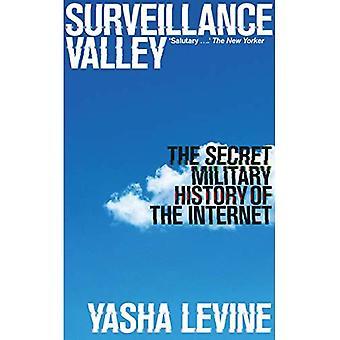 Surveillance Valley: de geheime militaire geschiedenis van het Internet