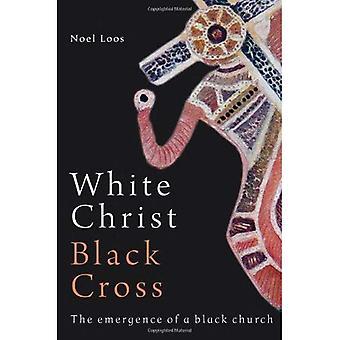 Cristo blanco negro cruzada: El surgimiento de una iglesia negra