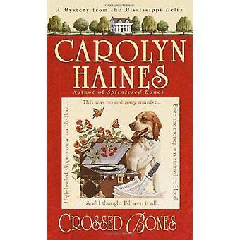 Crossed Bones by Carolyn Haines - 9780440240938 Book