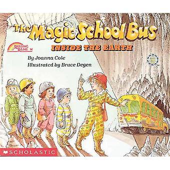 The Magic School Bus Inside the Earth by Joanna Cole - Bruce Degen -
