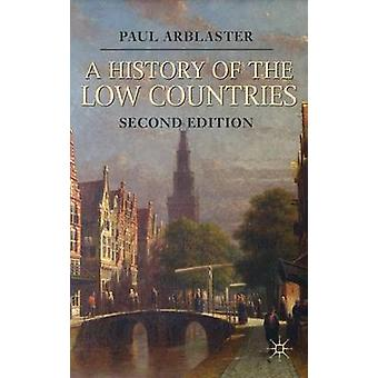 A History of the Low Countries by Arblaster & Paul