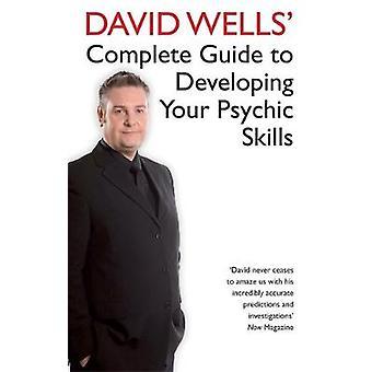 David Wells Complete Guide To Developing Your Psychic Skills door Wells & David