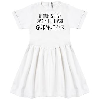 If Mum & Dad Say No, I'll Ask My GodMother Baby Dress