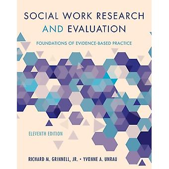 Social Work Research and Evaluation by Richard M Grinnell