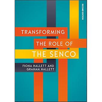 Transforming the Role of the SENCO Achieving the National A by Graham Hallett
