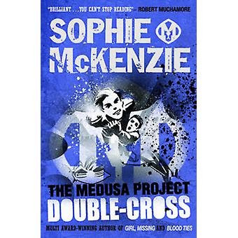The Medusa Project DoubleCross by McKenzie & Sophie