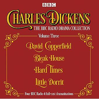 Charles Dickens  The BBC Radio Drama Collection Volume Thre by Charles Dickens