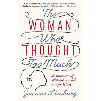 The Woman Who Thought too Much by Limburg & Joanne