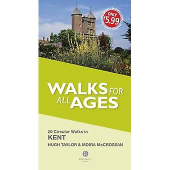 Walks for All Ages Kent by H Taylor & Moira McCrossan