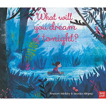 What Will You Dream of Tonight by Frances Stickley