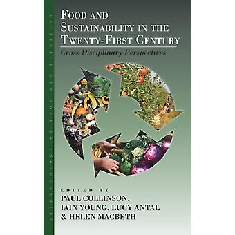 Food and Sustainability in the TwentyFirst Century