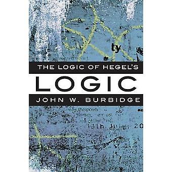 Logic Of Hegel's Logic - An Introduction by John W. Burbidge - 9781551
