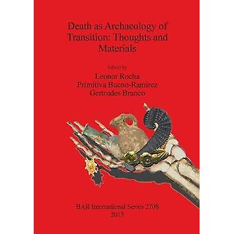 Death as Archaeology of Transition Thoughts and Materials by Rocha & Leonor