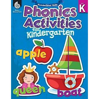 Foundational Skills Phonics for Kindergarten  Phonics for Kindergarten by Shell Education