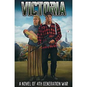 Victoria A Novel of 4th Generation War by Hobbes & Thomas