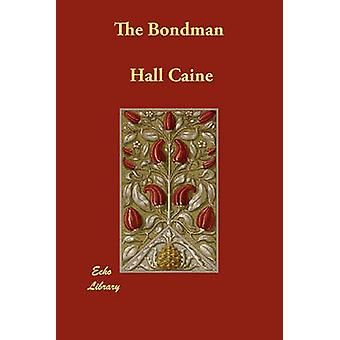 The Bondman by Caine & Hall