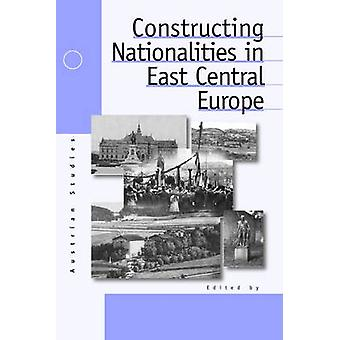 Constructing Nationalities in East Central Europe by Edited by Pieter M Judson & Edited by Marsha L Rozenblit