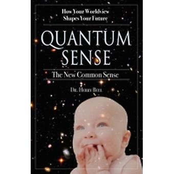 Quantum Sense The New Common Sense by Bell & Herby
