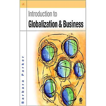 Introduction to Globalization and Business Relationships and Responsibilities by Parker & Barbara
