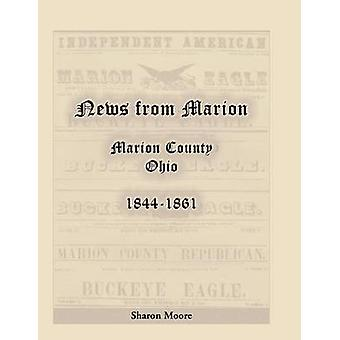 News from Marion Marion County Ohio 18441861 by Moore & Sharon