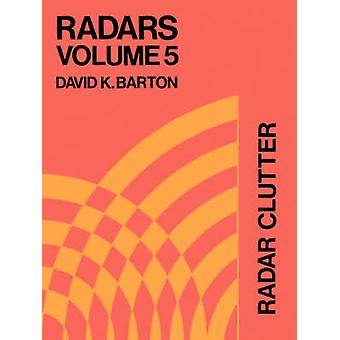 Radar Clutter by Barton & David K.