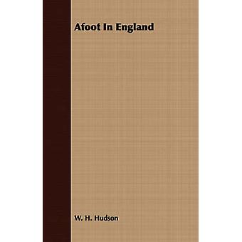 Afoot In England by Hudson & W. H.