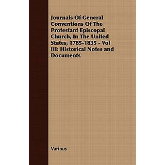 Journals Of General Conventions Of The Protestant Episcopal Church In The United States 17851835  Vol III Historical Notes and Documents by Various