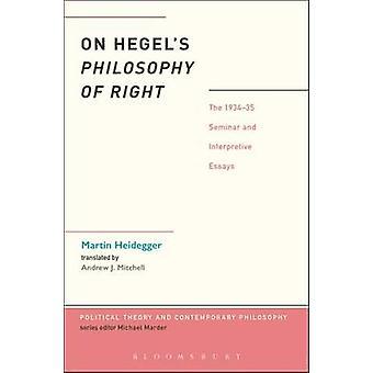 On Hegels Philosophy of Right by Heidegger & Martin