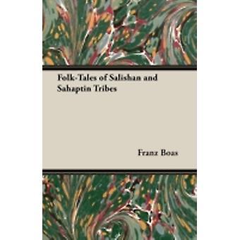 FolkTales of Salishan and Sahaptin Tribes by Boas & Franz