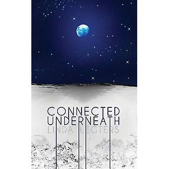 Connected Underneath by Legters & Linda