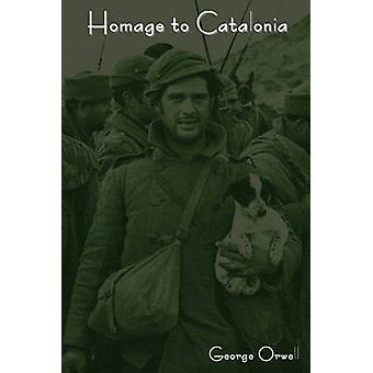 Homage to Catalonia by Orwell & George