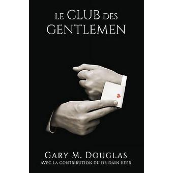 Le club des Gentlemen  French by Douglas & Gary M.