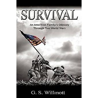Survival An American Familys Odyssey Through Two World Wars by Willmott & G. S.