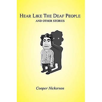 Hear Like the Deaf People by Nickerson & Cooper
