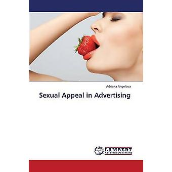 Sexual Appeal in Advertising by Angelova Adriana