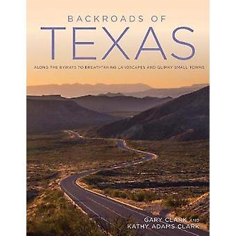 Backroads Texas pitkin Byways henkeäsalpaavat maisemat ja omituinen pikkukaupungeissa Clark & Gary